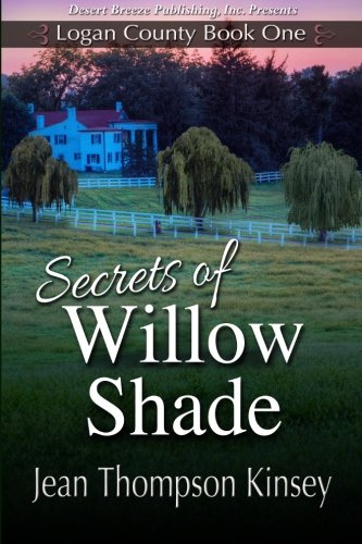 Logan County Book One Secrets of Willow: Jean Thompson Kinsey