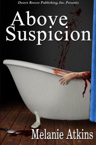 Above Suspicion: Melanie Atkins