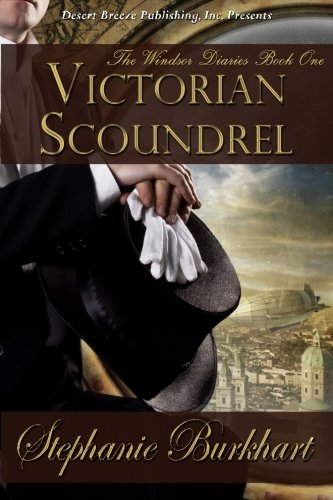 Victorian Scoundrel The Windsor Diaries Volume 1: Stephanie Burkhart