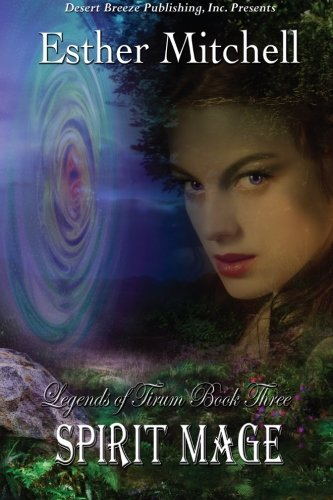 Spirit Mage Legends of Tirum Volume 3: Esther Mitchell