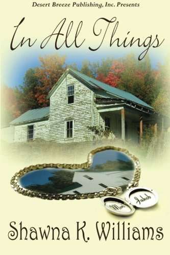 In All Things: Shawna K. Williams