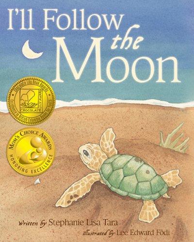 9781612540160: I'll Follow the Moon (Mom's Choice Award Honoree and Chocolate Lily Award Winner)