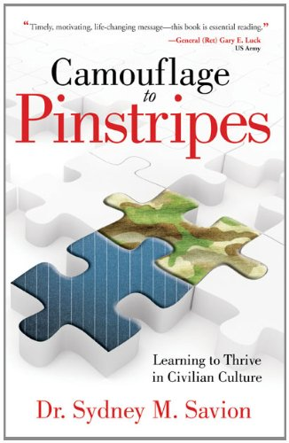 Camouflage to Pinstripes: Learning to Thrive in Civilian Culture: Dr. Sydney M. Savion