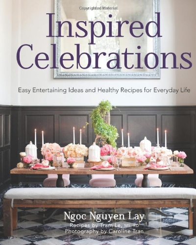9781612540658: Inspired Celebrations: Easy Entertaining Ideas and Healthy Recipes for Everyday Life