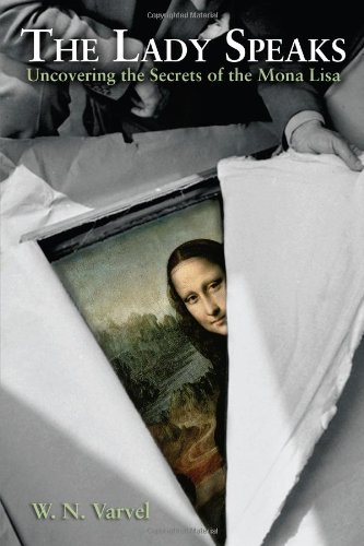 9781612540733: The Lady Speaks: Uncovering the Secrets of the Mona Lisa.