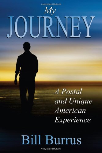 9781612540948: My Journey: A Postal and Unique American Experience