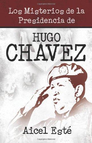9781612541099: Los Misterios de la Presidencia de Hugo Chavez