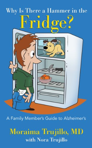 9781612541129: Why Is There a Hammer in the Fridge? A Family Member's Guide to Alzheimer's