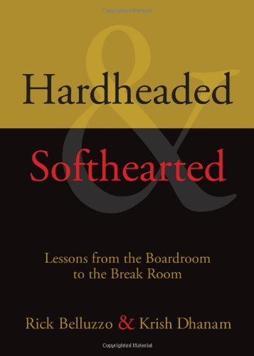 9781612541266: Hardheaded and Softhearted: Lessons from the Boardroom to the Break Room