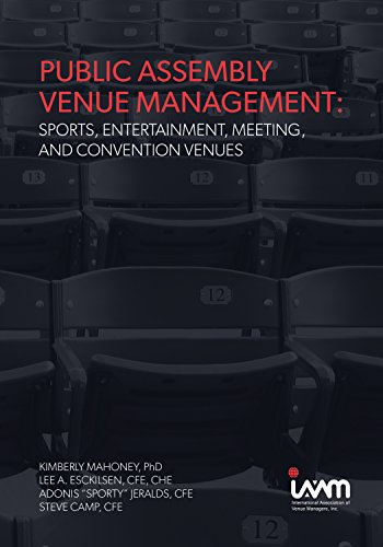 Public Assembly Venue Management: Sports, Entertainment, Meeting,: Kimberly Mahoney, Lee
