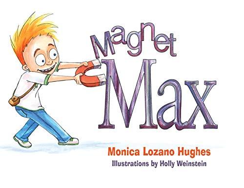 Magnet Max: Hughes, Monica L.