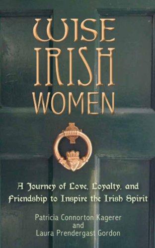 Wise Irish Women: kagerer, Patricia Connorton;