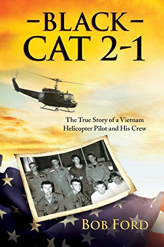 9781612548968: Black Cat 2-1: The True Story of a Vietnam Helicopter Pilot and His Crew