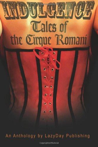 9781612580388: Indulgence: Tales of the Cirque Romani
