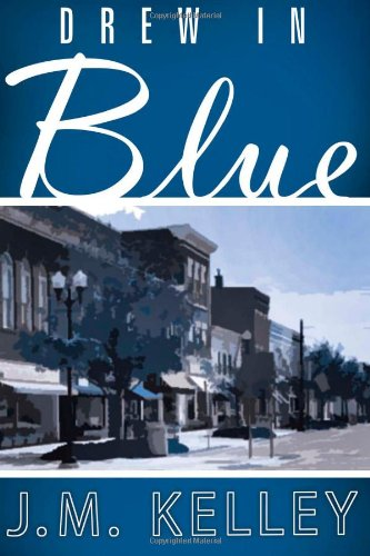 Drew in Blue (Volume 1): Kelley, J.M.