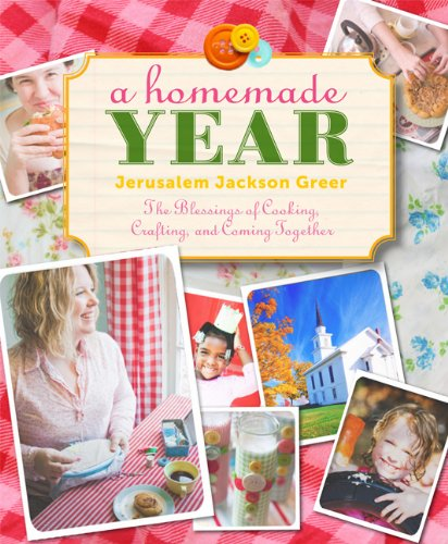 A Homemade Year: The Blessings of Cooking,: Greer, Jerusalem Jackson