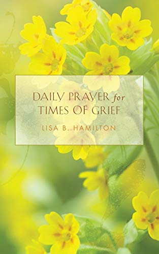 Daily Prayer for Times of Grief: Lisa B. Hamilton