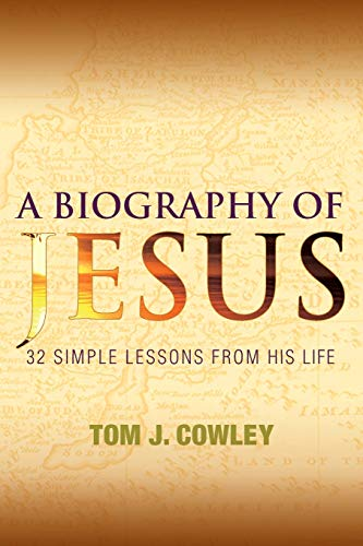 9781612611457: A Biography of Jesus: 32 Simple Lessons from His Life