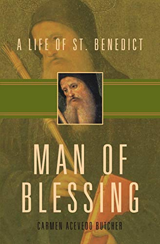 9781612611624: Man of Blessing: A Life of St. Benedict