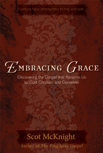 Embracing Grace: A Gospel for All of Us: Mcknight, Scot