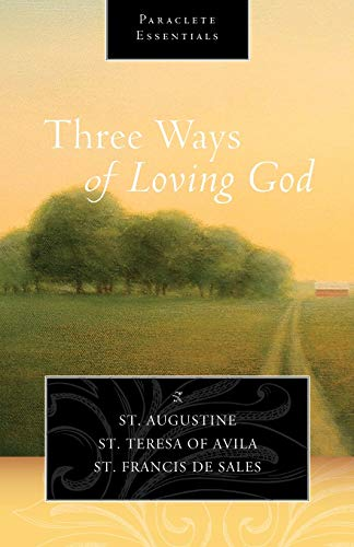 9781612614991: Three Ways of Loving God (Paraclete Essentials)