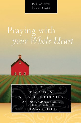 9781612615073: Praying with Your Whole Heart (Paraclete Essentials)