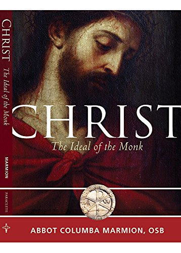 Christ: The Ideal of the Monk (Voices from the Monastery): Marmion OSB, Columba