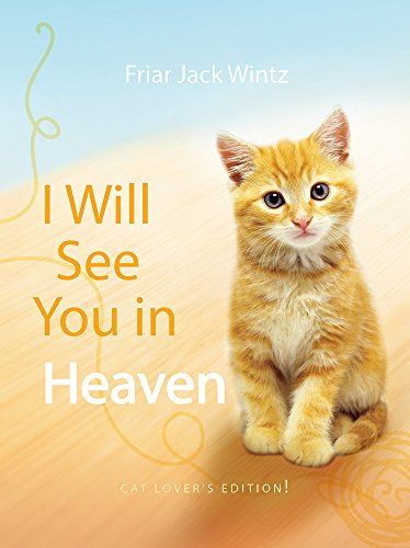 I Will See You in Heaven: Cat Lover's Edition: Wintz, Jack