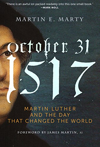 9781612616568: October 31, 1517: Martin Luther and the Day that Changed the World