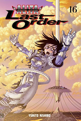 Battle Angel Alita : Last Order Vol. 16