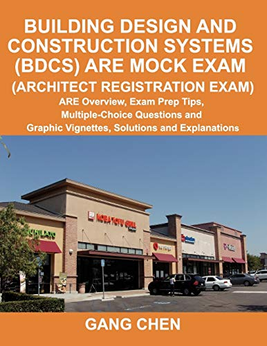 9781612650029: Building Design and Construction Systems (BDCS) ARE Mock Exam: ARE Overview, Exam Prep Tips, Multiple-Choice Questions and Graphic Vignettes, Solutions and Explanations (Architect Registration Exam)