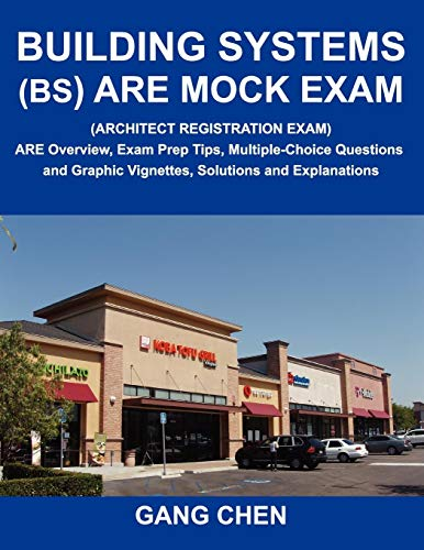 9781612650036: Building Systems (BS) ARE Mock Exam (Architect Registration Exam): ARE Overview, Exam Prep Tips, Multiple-Choice Questions and Graphic Vignettes, Solutions and Explanations