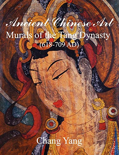 9781612650098: Ancient Chinese Art: Murals of the Tang Dynasty (618-709 AD)