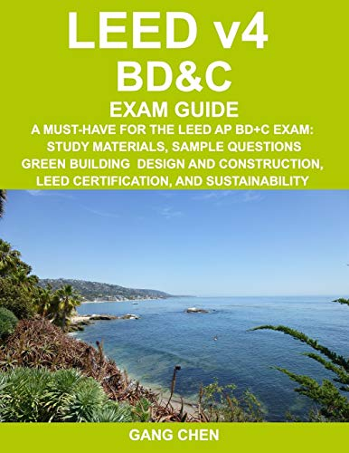 9781612650173: LEED v4 BD&C EXAM GUIDE: A Must-Have for the LEED AP BD+C Exam: Study Materials, Sample Questions, Green Building Design and Construction, LEED ... (LEED Exam Guide Series) (Volume 4)