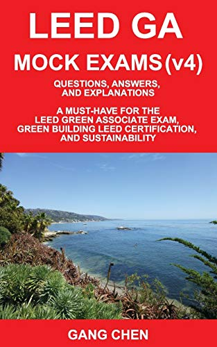 9781612650197: LEED GA MOCK EXAMS (LEED v4): Questions, Answers, and Explanations: A Must-Have for the LEED Green Associate Exam, Green Building LEED Certification, ... Green Associate Exam Guide Series (Volume 2)