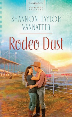 9781612672472: Rodeo Dust (Heartsong Presents #974)