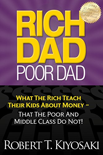 9781612680002: Rich Dad Poor Dad: What The Rich Teach Their Kids About Money - That The Poor And Middle Class Do Not!