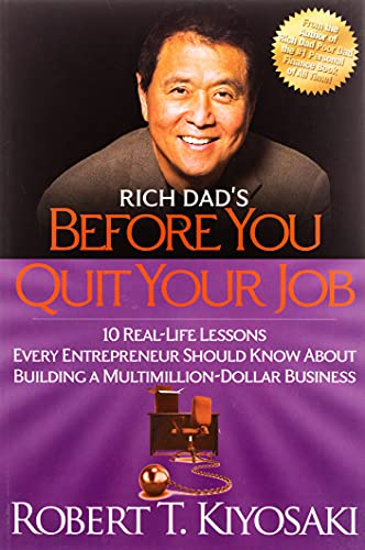 9781612680507: Rich Dad's Before You Quit Your Job: 10 Real-Life Lessons Every Entrepreneur Should Know About Building a MultiMillion-Dollar Business