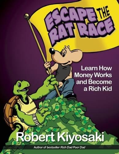 9781612680552: Rich Dad's Escape from the Rat Race: How To Become A Rich Kid By Following Rich Dad's Advice