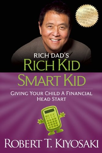 9781612680606: Rich Kid Smart Kid: Giving Your Child a Financial Head Start (Rich Dad's (Paperback))