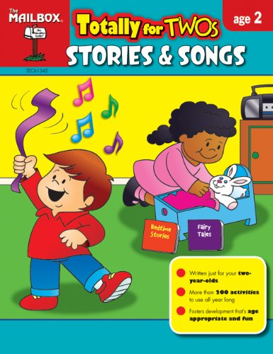 Totally for Twos: Stories & Songs (Age 2) (1612761585) by The Mailbox Books Staff