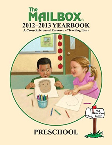 The Mailbox 2012-2013 Yearbook, a Cross-referenced Resource of Teaching Ideas, Preschool: n/a