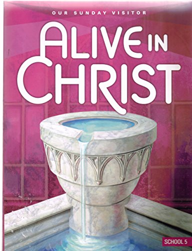 9781612780153: Alive in Christ-Our Sunday Visitor School 5