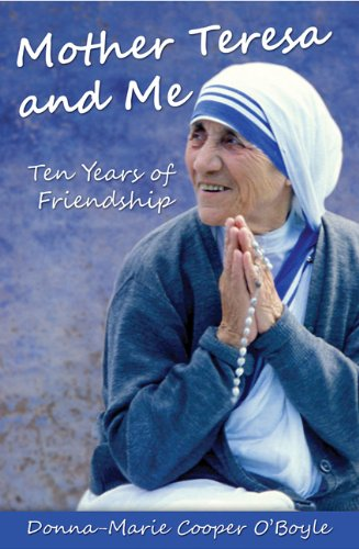 9781612785004: Mother Teresa and Me: Ten Years of Friendship