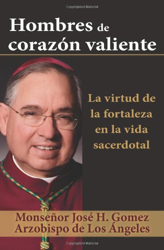 9781612785653: Men of Brave Heart: The Virtues of Courage in the Priestly Life (Spanish Edition)
