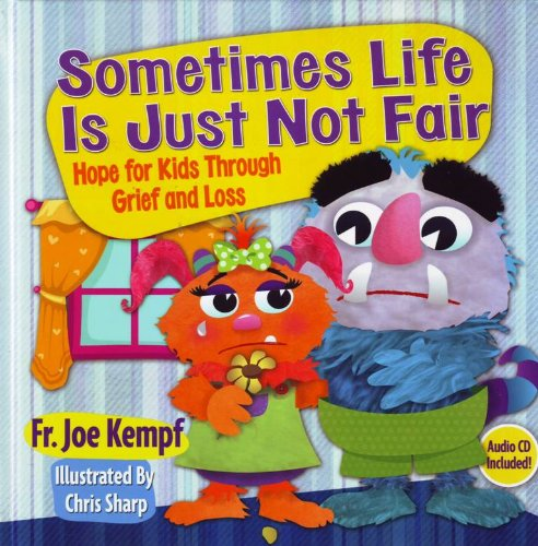 9781612785929: Sometimes Life is Just not Fair: Hope for Kids through Grief and Loss