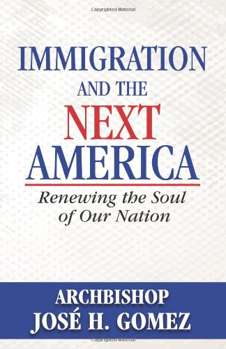 9781612787183: Immigration and the Next America: Renewing the Soul of Our Nation