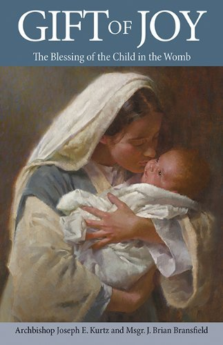 9781612787237: Gift of Joy: The Blessing of the Child in the Womb
