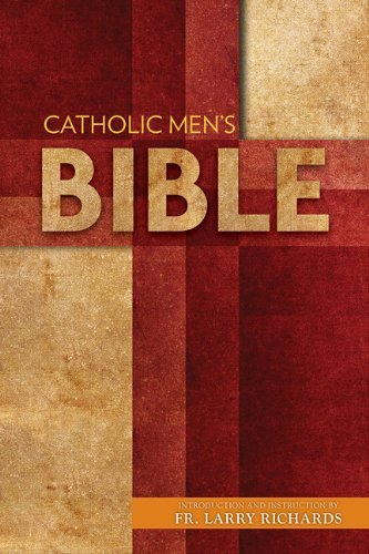 9781612787275: The Catholic Men's Bible Nabre: Introduction and Instruction by Fr. Larry Richards