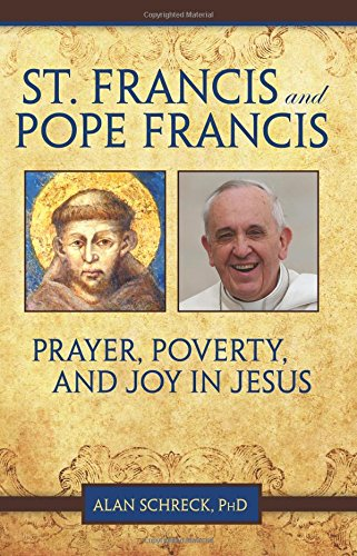 9781612787886: St. Francis and Pope Francis: Prayer, Poverty, and Joy in Jesus
